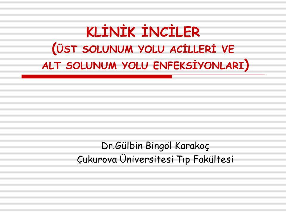 Dr.Gülbin Bingöl Karakoç Çukurova Üniversitesi Tıp Fakültesi