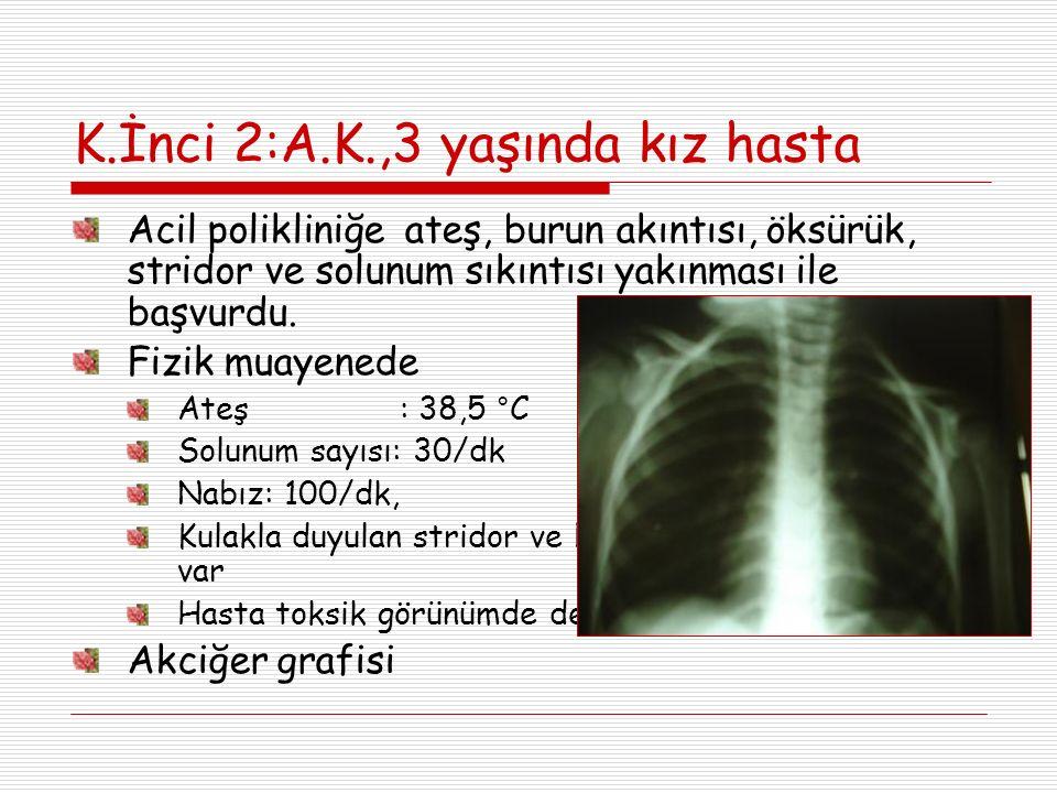 K.İnci 2:A.K.,3 yaşında kız hasta