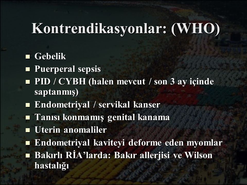 Kontrendikasyonlar: (WHO)