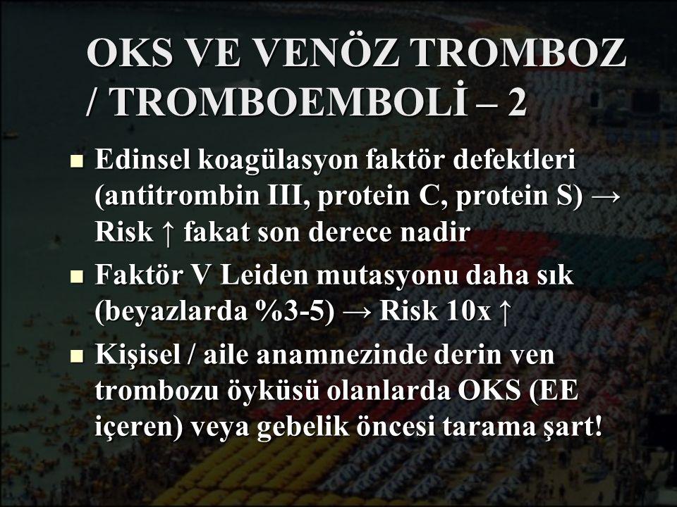 OKS VE VENÖZ TROMBOZ / TROMBOEMBOLİ – 2