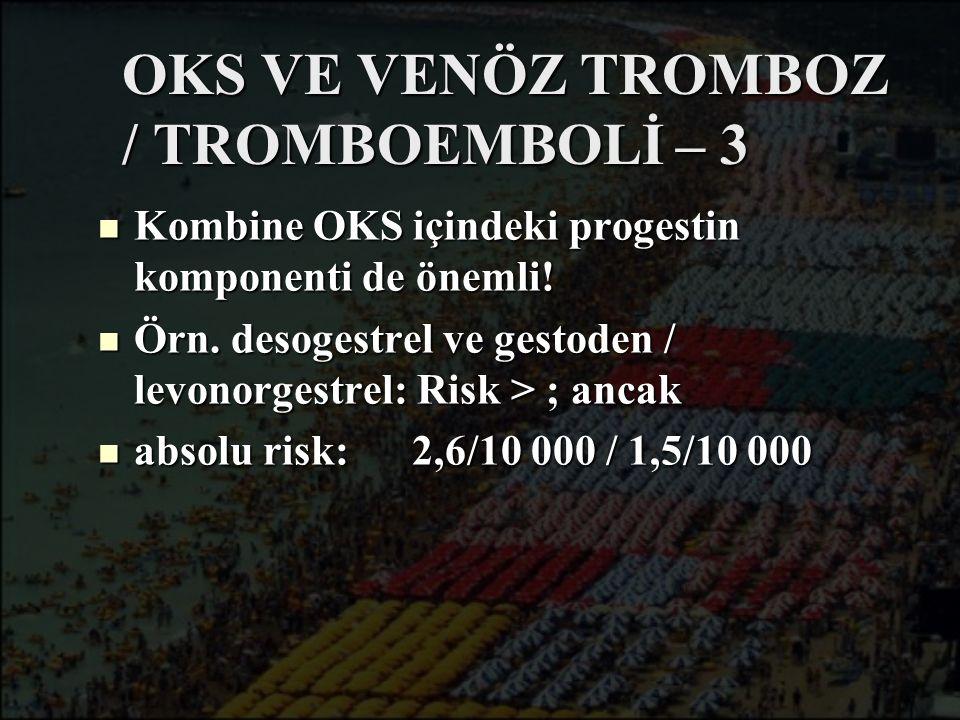 OKS VE VENÖZ TROMBOZ / TROMBOEMBOLİ – 3
