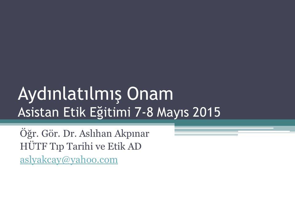 Aydınlatılmış Onam Asistan Etik Eğitimi 7-8 Mayıs 2015