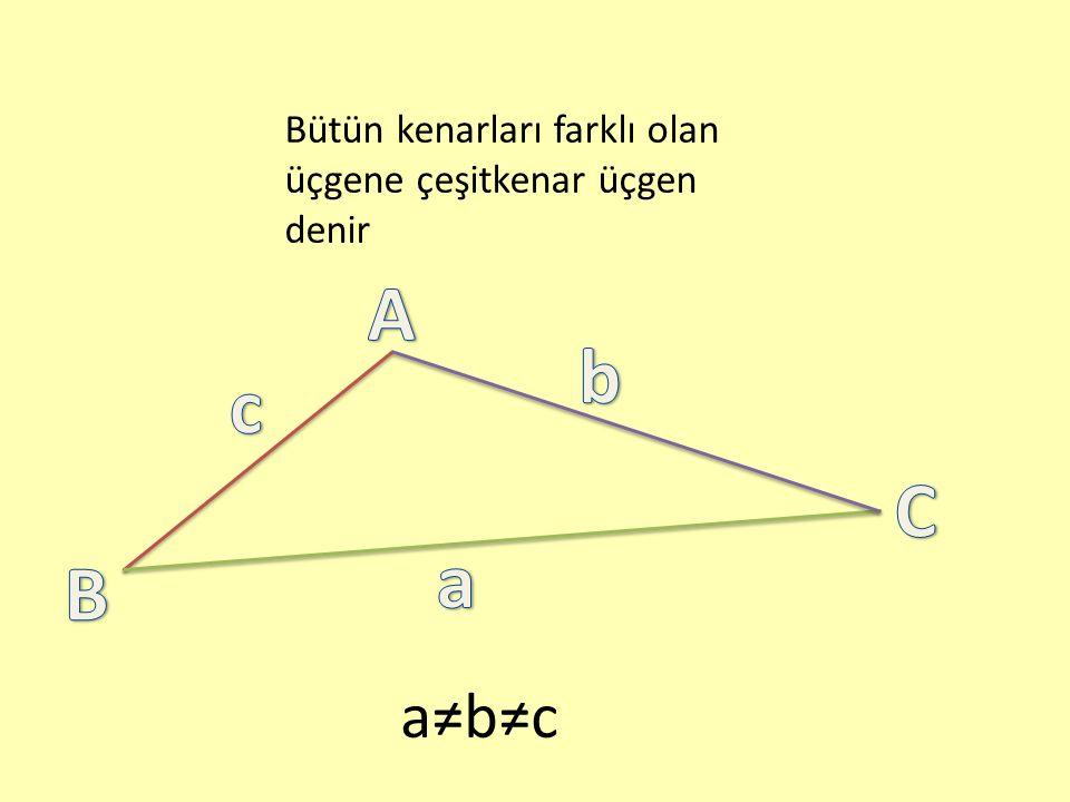 Bütün kenarları farklı olan üçgene çeşitkenar üçgen denir