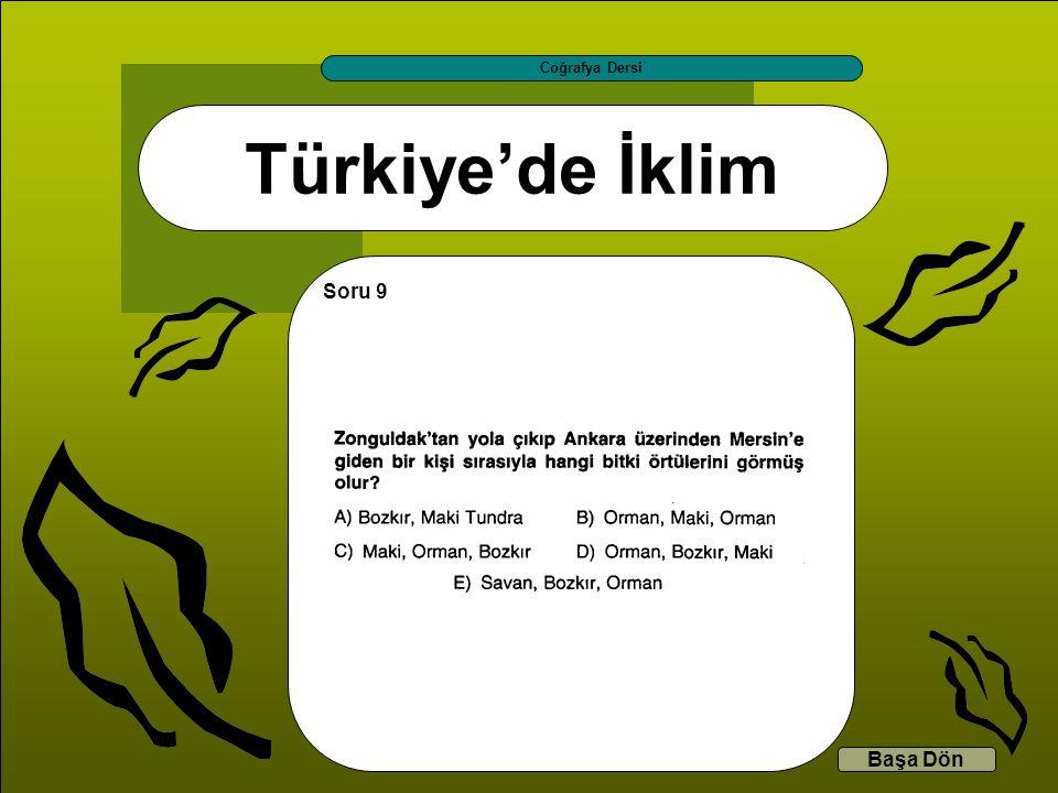 Coğrafya Dersi Türkiye'de İklim Soru 9 Başa Dön