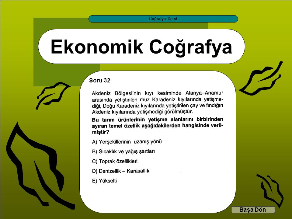 Coğrafya Dersi Ekonomik Coğrafya Soru 32 Başa Dön