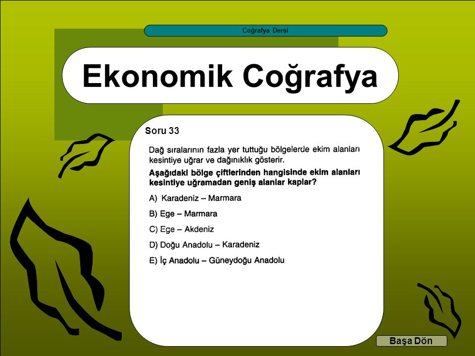 Coğrafya Dersi Ekonomik Coğrafya Soru 33 Başa Dön