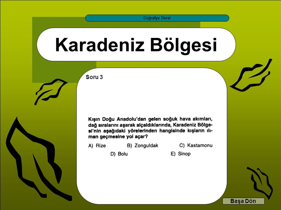 Coğrafya Dersi Karadeniz Bölgesi Soru 3 Başa Dön