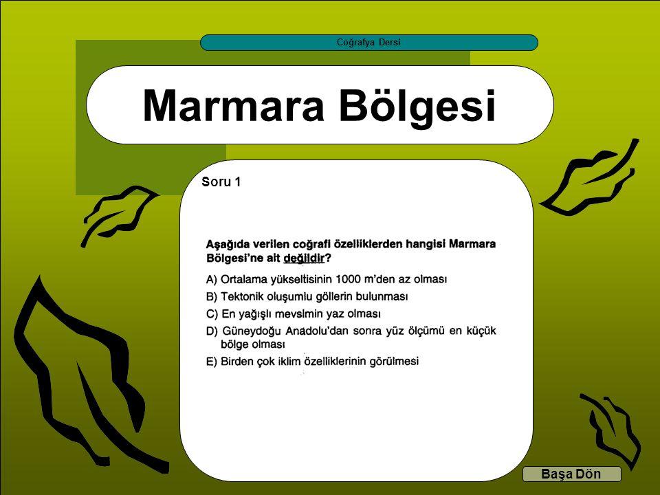 Coğrafya Dersi Marmara Bölgesi Soru 1 Başa Dön