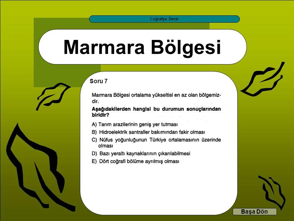 Coğrafya Dersi Marmara Bölgesi Soru 7 Başa Dön