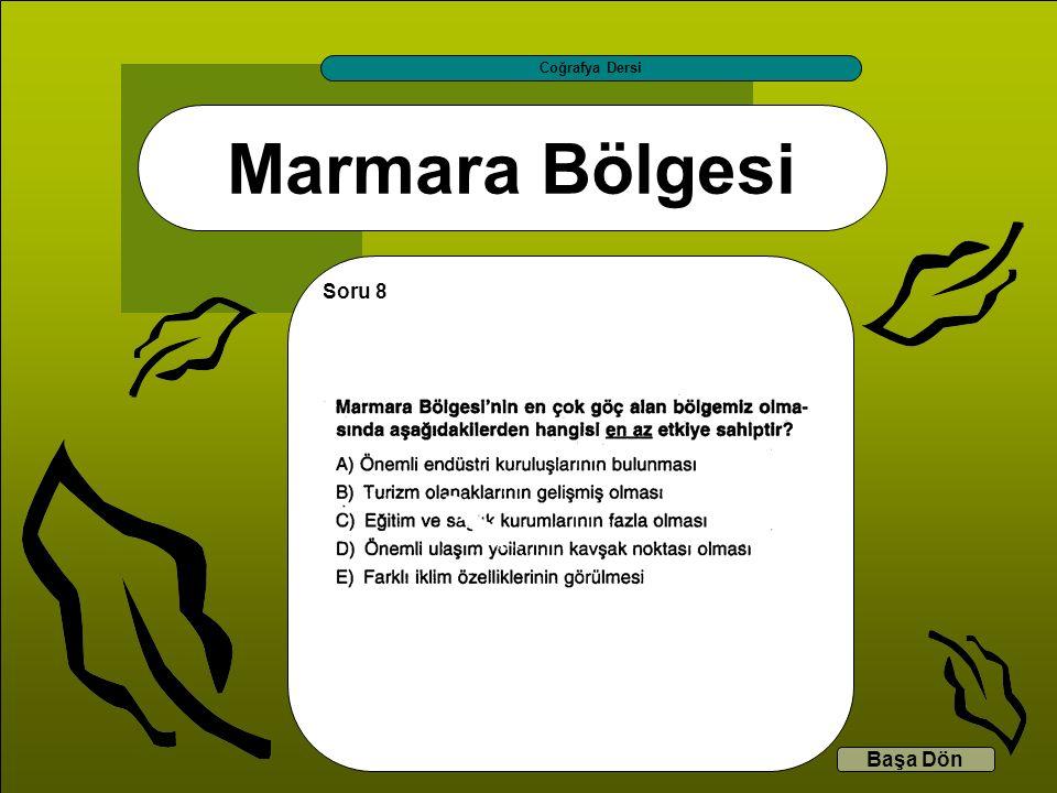 Coğrafya Dersi Marmara Bölgesi Soru 8 Başa Dön