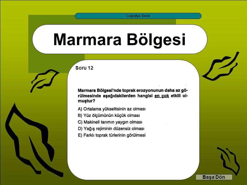 Coğrafya Dersi Marmara Bölgesi Soru 12 Başa Dön