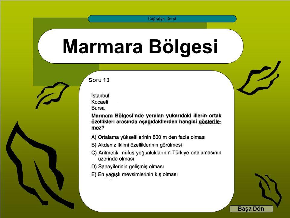 Coğrafya Dersi Marmara Bölgesi Soru 13 Başa Dön