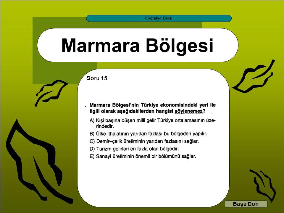 Coğrafya Dersi Marmara Bölgesi Soru 15 Başa Dön