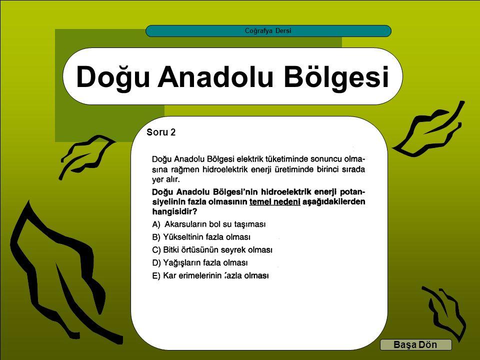 Coğrafya Dersi Doğu Anadolu Bölgesi Soru 2 Başa Dön