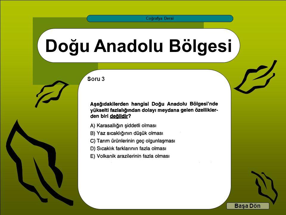 Coğrafya Dersi Doğu Anadolu Bölgesi Soru 3 Başa Dön