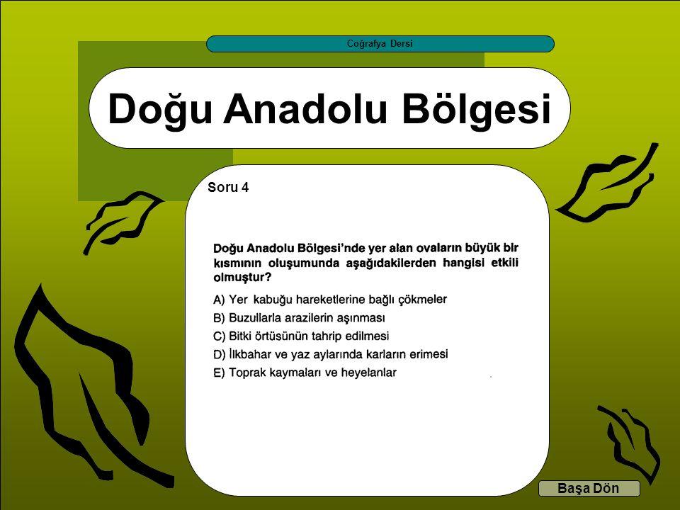 Coğrafya Dersi Doğu Anadolu Bölgesi Soru 4 Başa Dön