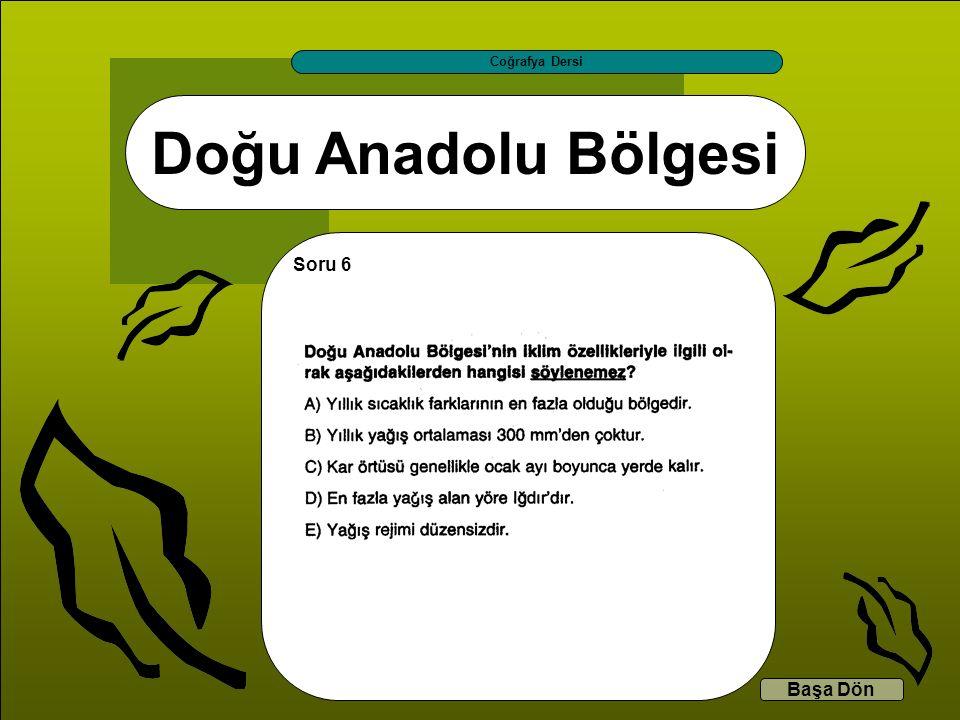 Coğrafya Dersi Doğu Anadolu Bölgesi Soru 6 Başa Dön
