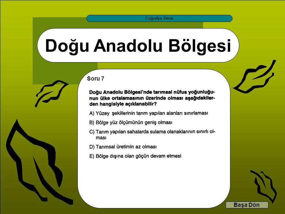 Coğrafya Dersi Doğu Anadolu Bölgesi Soru 7 Başa Dön