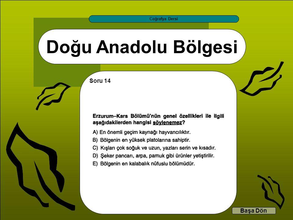 Coğrafya Dersi Doğu Anadolu Bölgesi Soru 14 Başa Dön