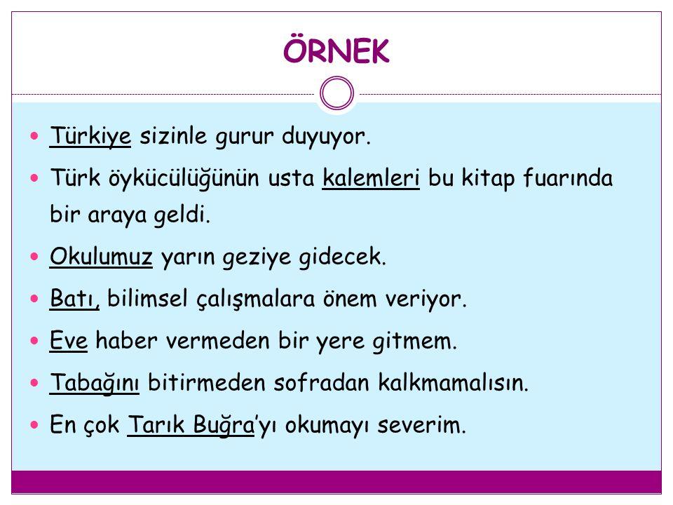 ÖRNEK Türkiye sizinle gurur duyuyor.