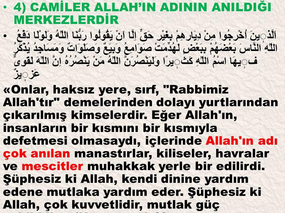 4) CAMİLER ALLAH'IN ADININ ANILDIĞI MERKEZLERDİR
