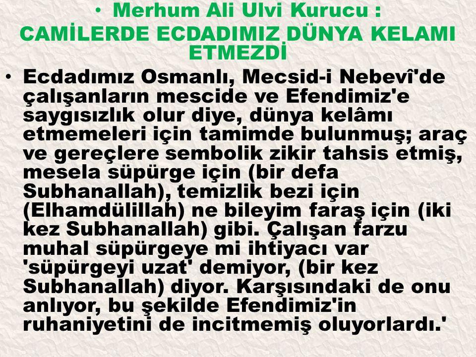 Merhum Ali Ulvi Kurucu : CAMİLERDE ECDADIMIZ DÜNYA KELAMI ETMEZDİ