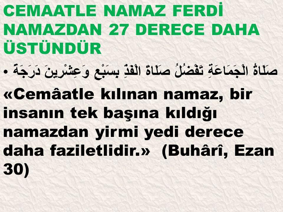 CEMAATLE NAMAZ FERDİ NAMAZDAN 27 DERECE DAHA ÜSTÜNDÜR