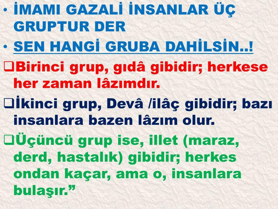 İMAMI GAZALİ İNSANLAR ÜÇ GRUPTUR DER