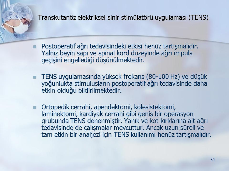 Transkutanöz elektriksel sinir stimülatörü uygulaması (TENS)