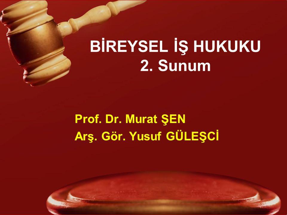 BİREYSEL İŞ HUKUKU 2. Sunum