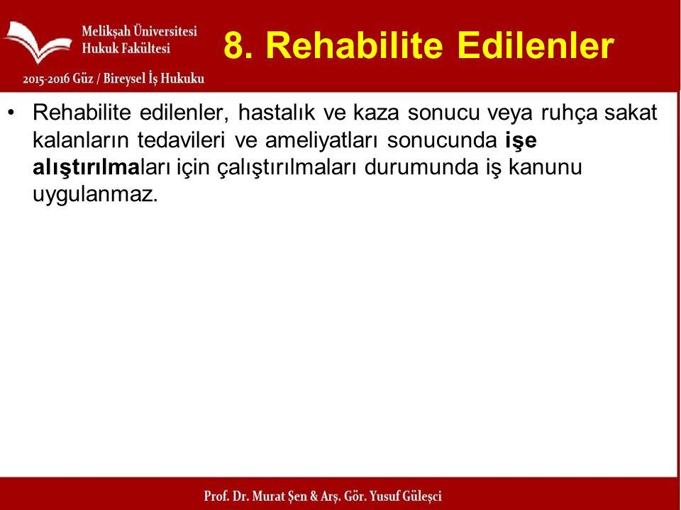 8. Rehabilite Edilenler