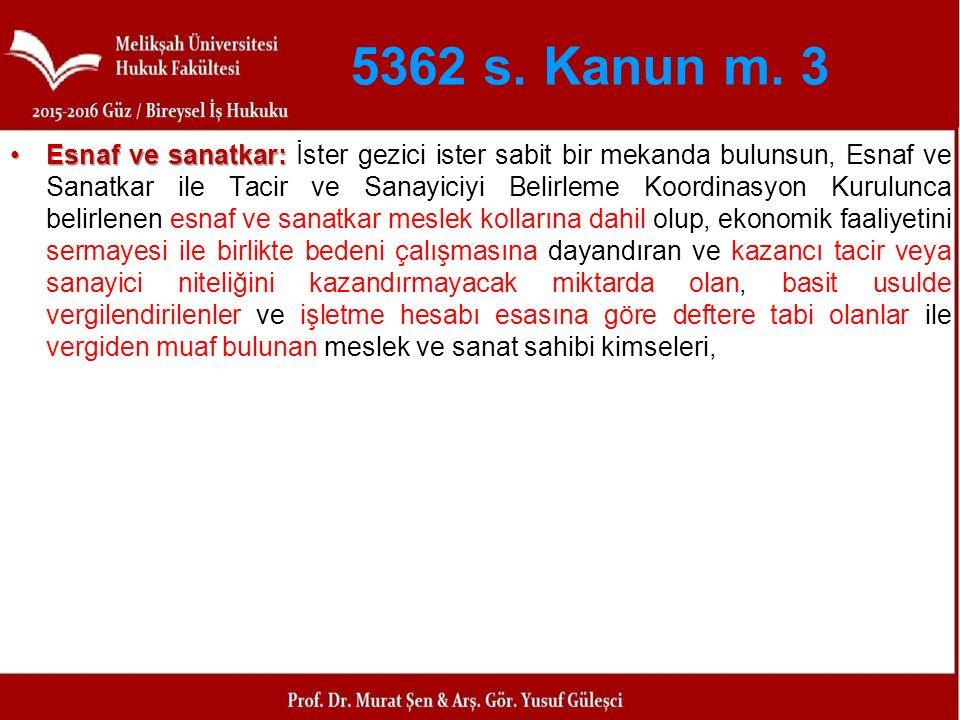 5362 s. Kanun m. 3
