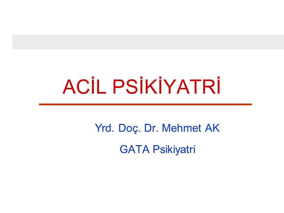 Yrd. Doç. Dr. Mehmet AK GATA Psikiyatri
