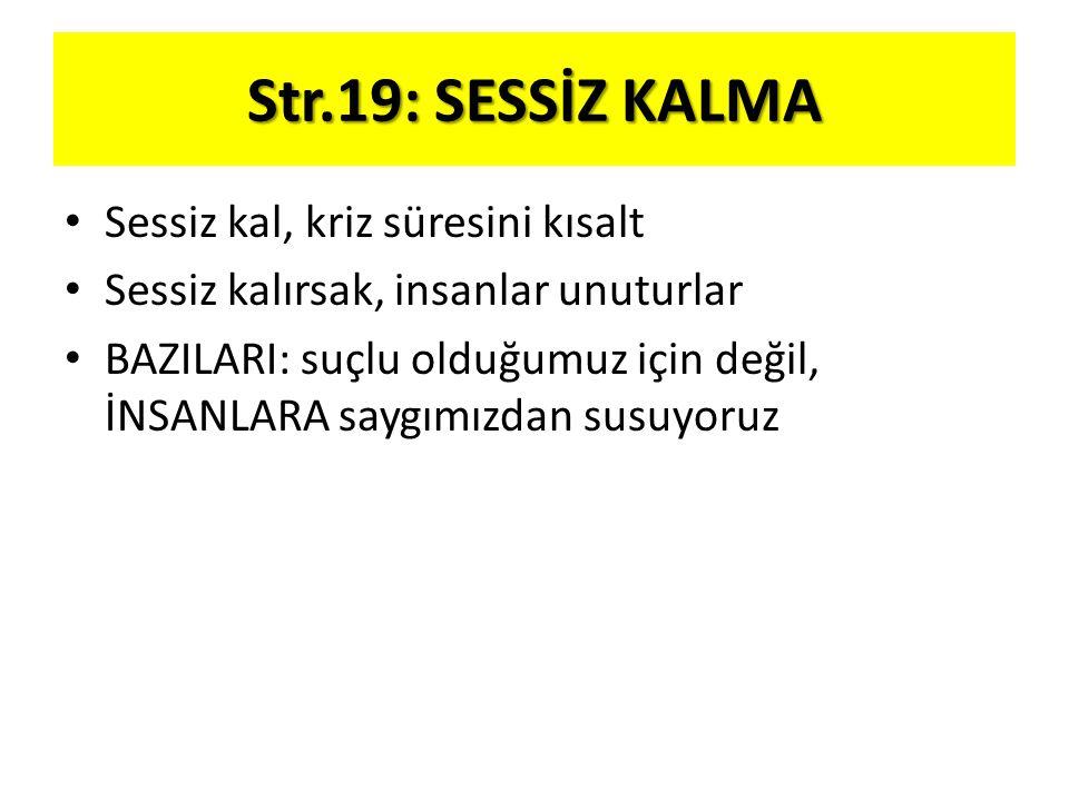 Str.19: SESSİZ KALMA Sessiz kal, kriz süresini kısalt
