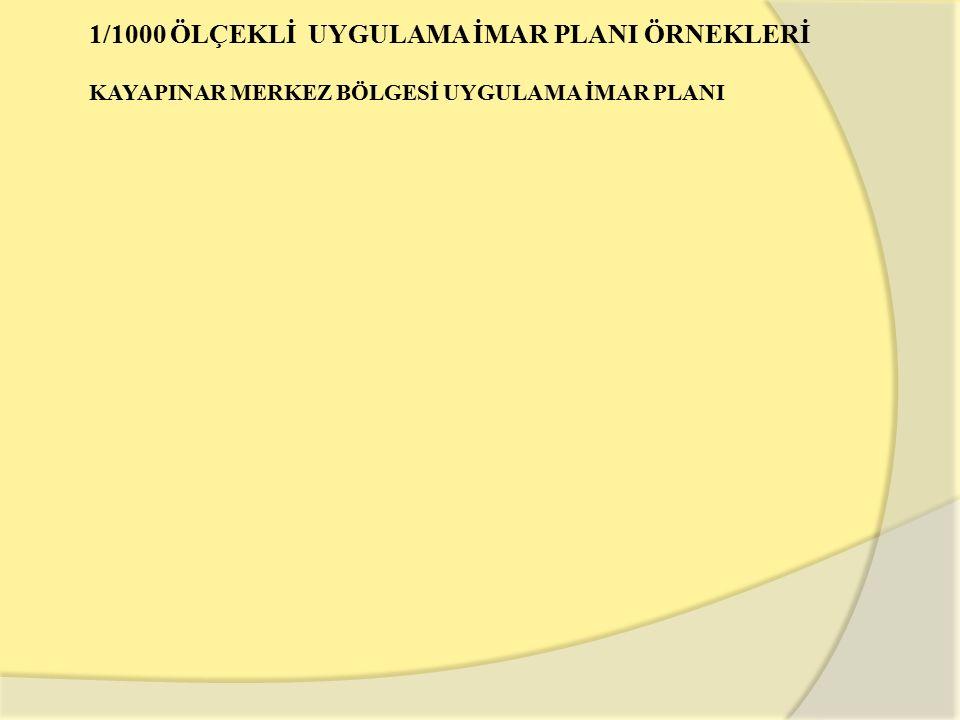 1/1000 ÖLÇEKLİ UYGULAMA İMAR PLANI ÖRNEKLERİ