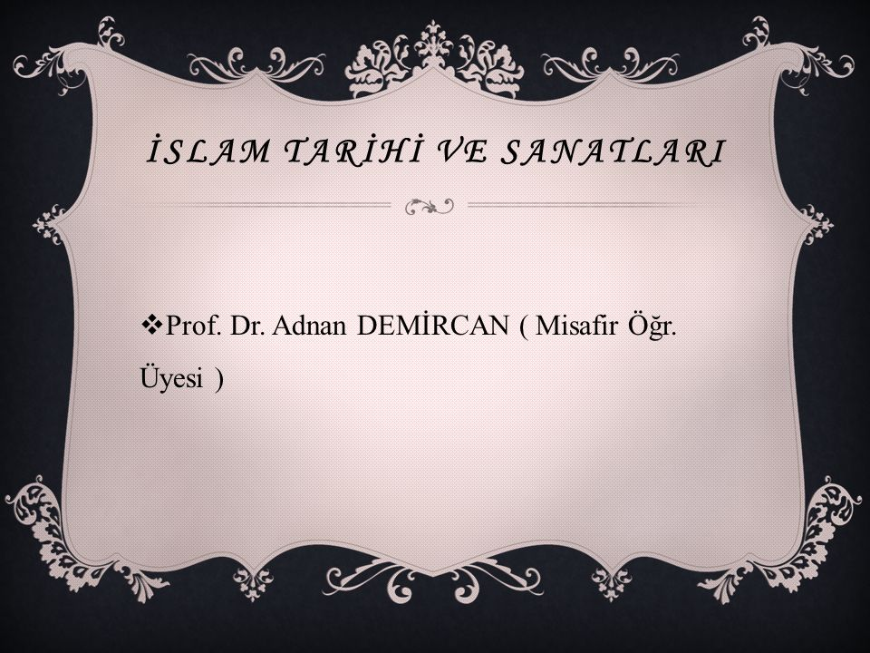 İslam Tarİhİ ve SanatlarI