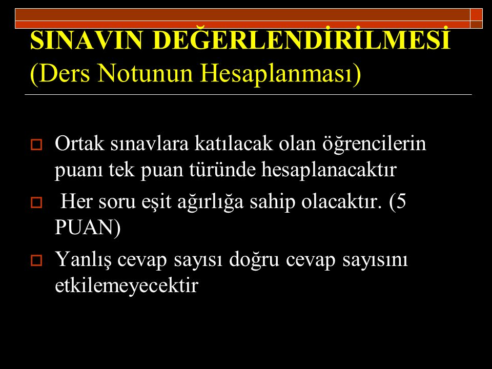 SINAVIN DEĞERLENDİRİLMESİ (Ders Notunun Hesaplanması)