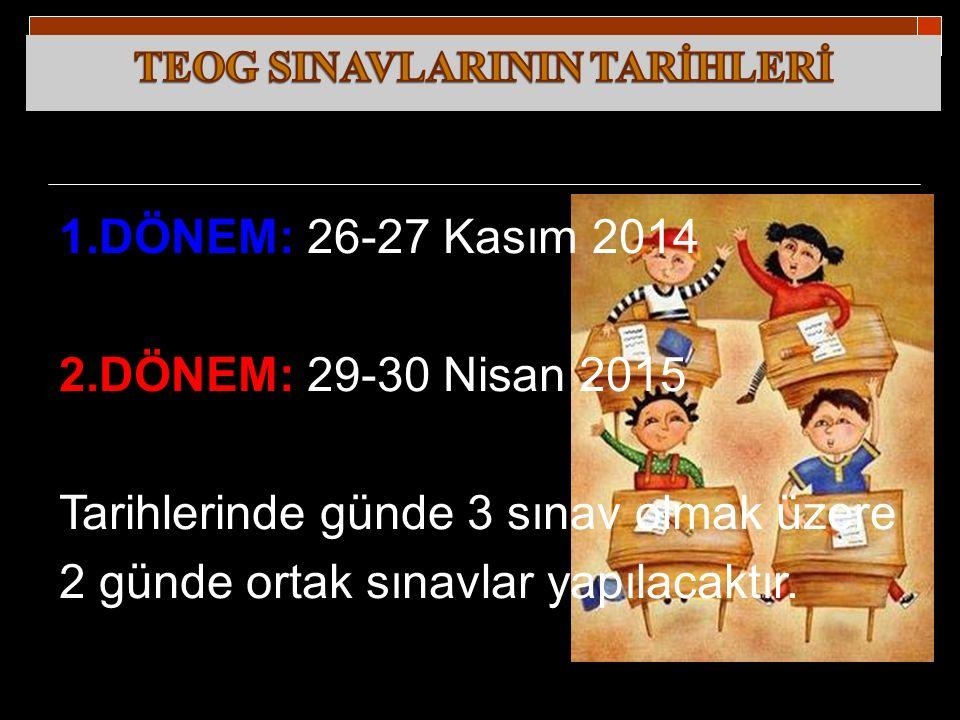 TEOG SINAVLARININ TARİHLERİ