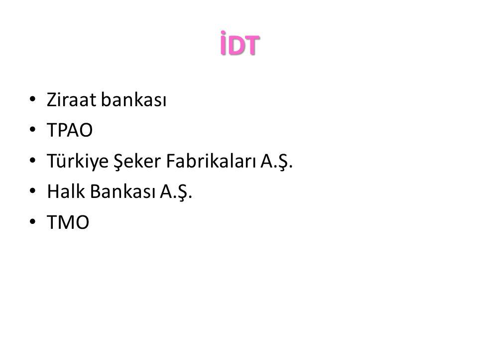 İDT Ziraat bankası TPAO Türkiye Şeker Fabrikaları A.Ş.