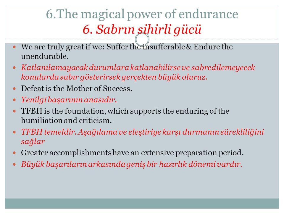 6.The magical power of endurance 6. Sabrın sihirli gücü