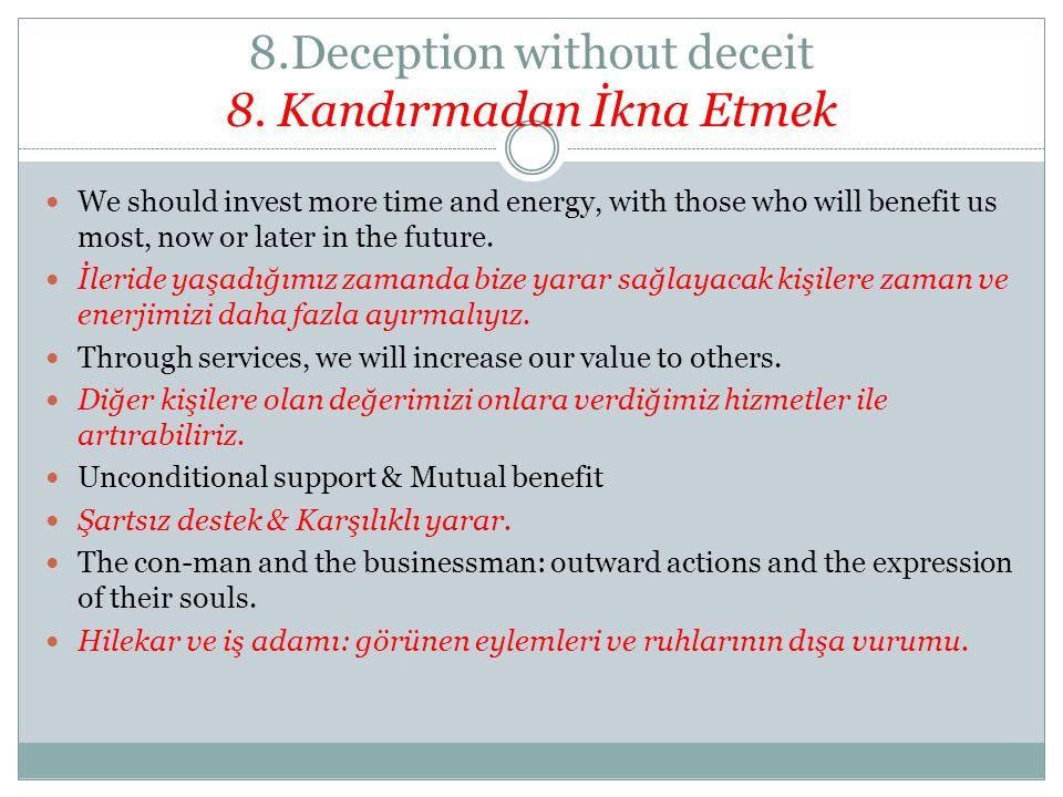 8.Deception without deceit 8. Kandırmadan İkna Etmek