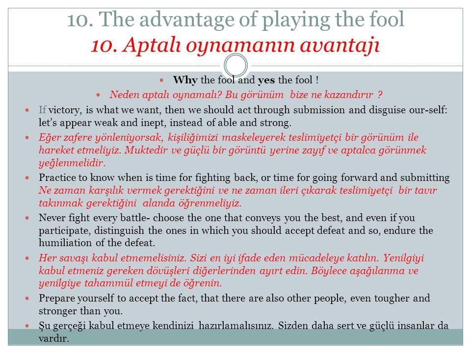 10. The advantage of playing the fool 10. Aptalı oynamanın avantajı
