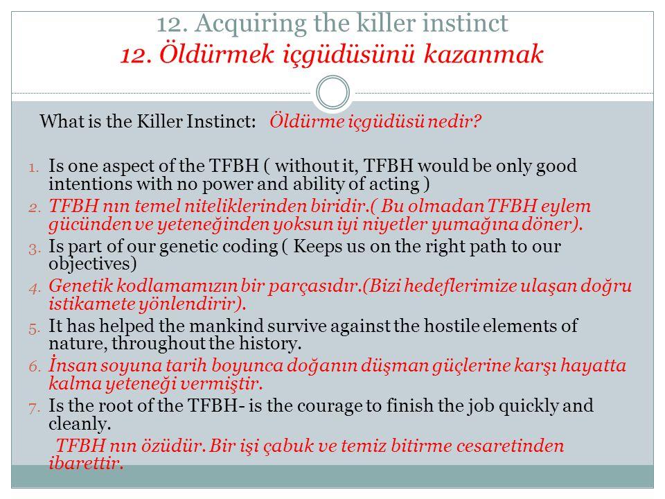 12. Acquiring the killer instinct 12. Öldürmek içgüdüsünü kazanmak