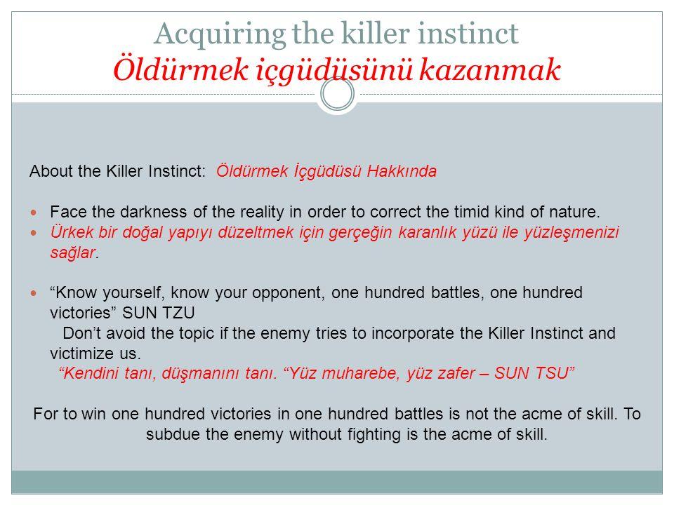Acquiring the killer instinct Öldürmek içgüdüsünü kazanmak
