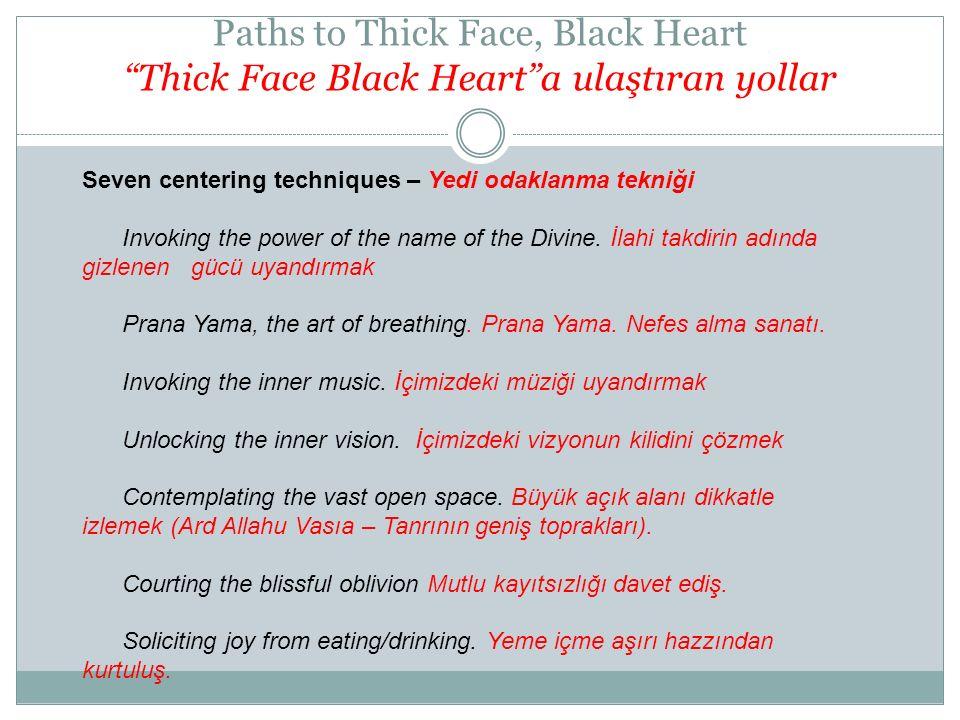 Paths to Thick Face, Black Heart Thick Face Black Heart a ulaştıran yollar