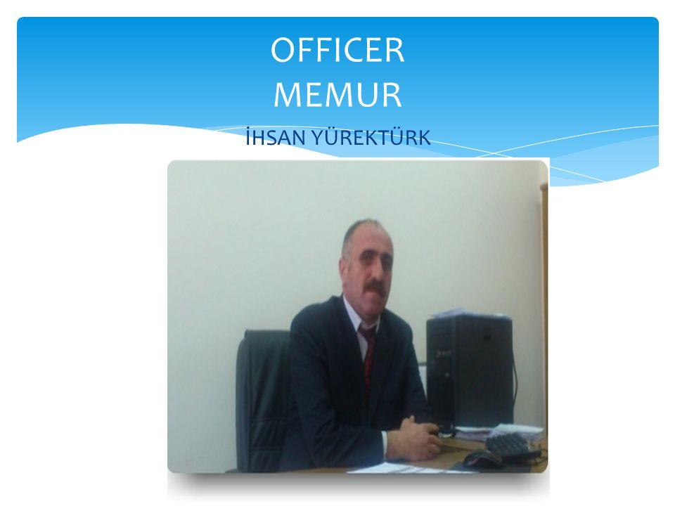 OFFICER MEMUR İHSAN YÜREKTÜRK