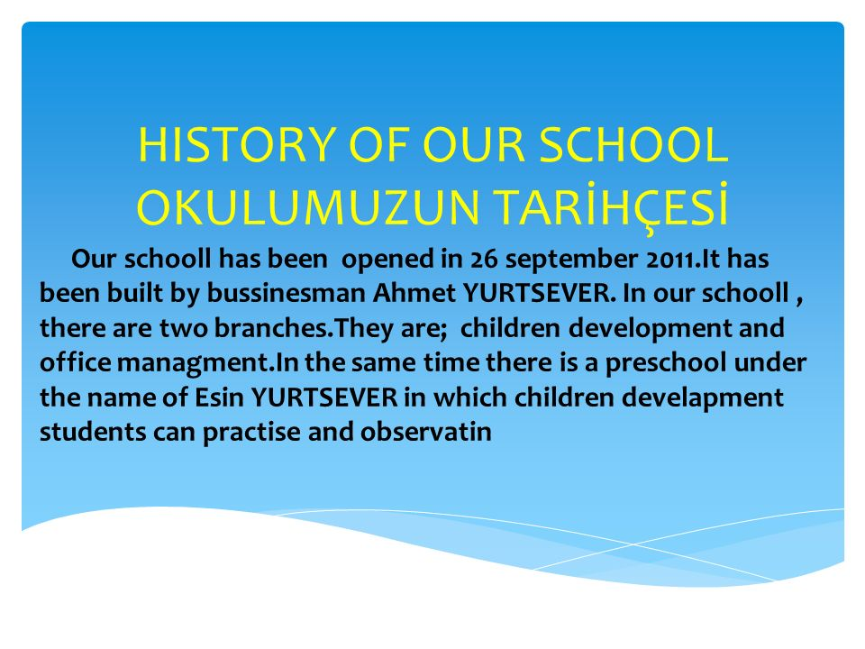 HISTORY OF OUR SCHOOL OKULUMUZUN TARİHÇESİ
