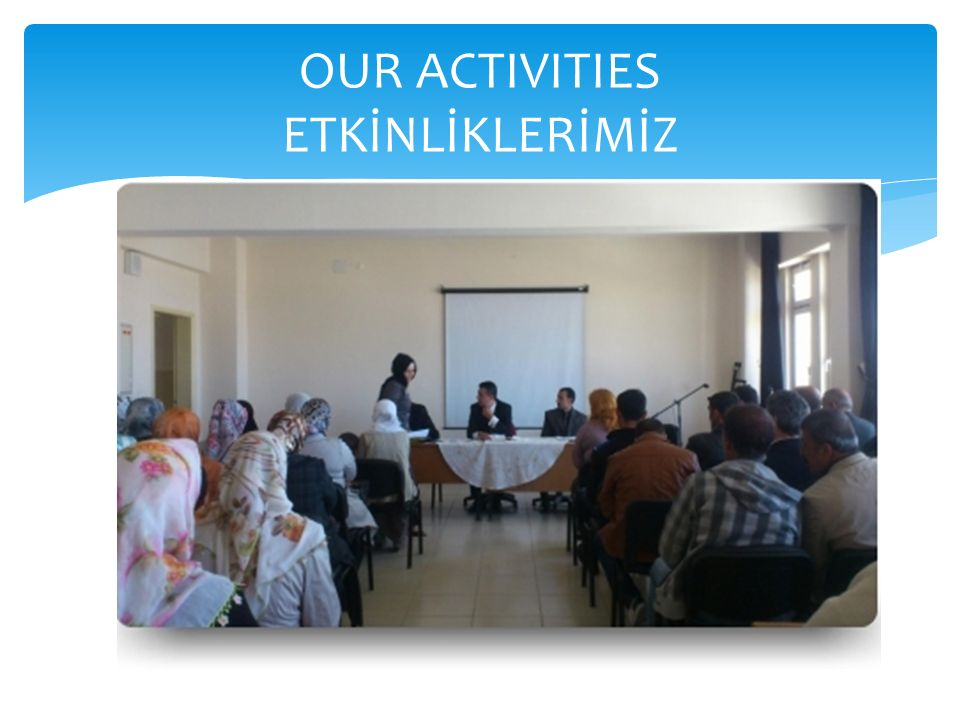 OUR ACTIVITIES ETKİNLİKLERİMİZ