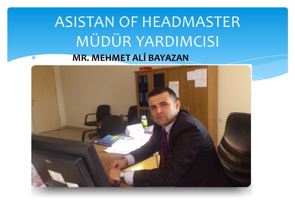 ASISTAN OF HEADMASTER MÜDÜR YARDIMCISI