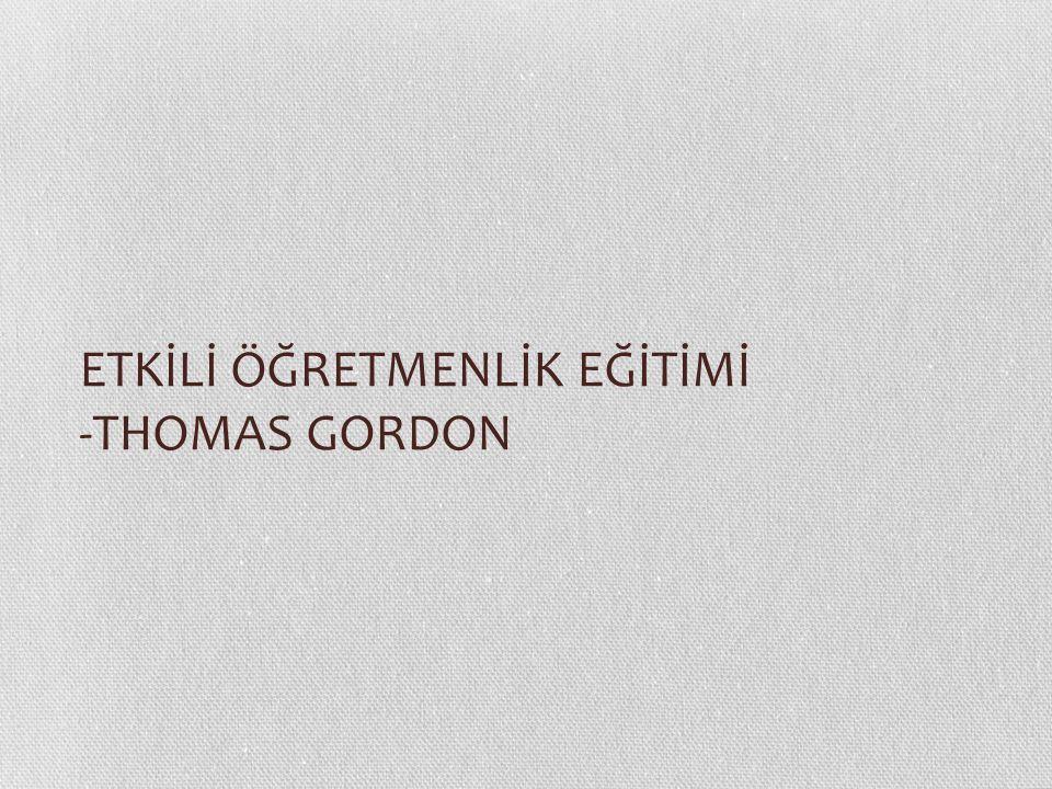 ETKİLİ ÖĞRETMENLİK EĞİTİMİ -THOMAS GORDON
